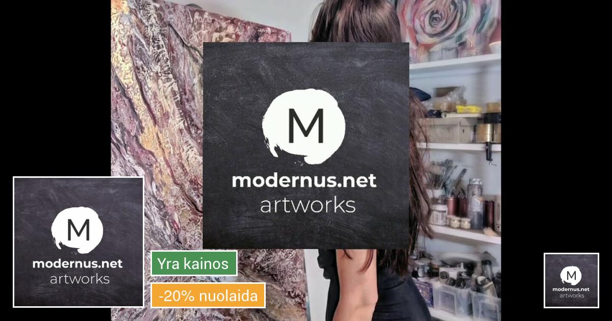 Modernūs PAVEIKSLAI  www.musesvibes.com