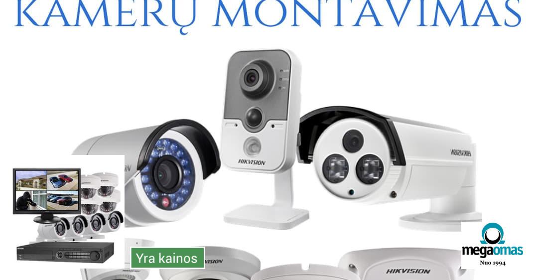 Vaizdo stebėjimo kameros ir sistemos, montavimas